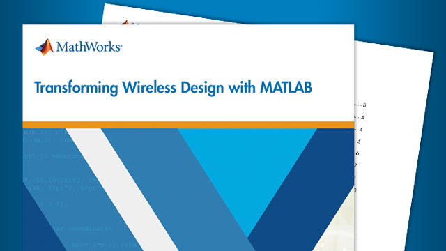 Free eBook: Transforming Wireless Design with MATLAB