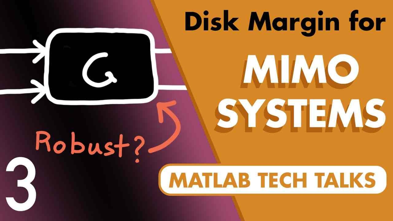 This video shows how margin can be used to assess the robustness of multi-input, multi-output systems. We'll show how disk margin is a more complete way to represent margin for MIMO systems over classical gain and phase margin.